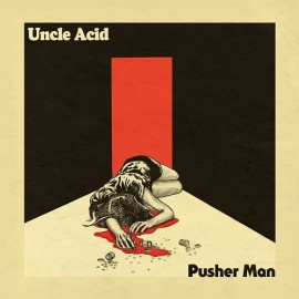 "Uncle Acid & The Deadbeats - Pusher Man (Vinile Colorato 7"")"