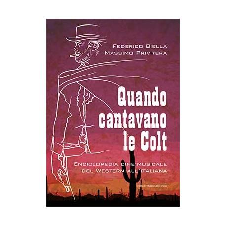 Quando Cantavano Le Colt - Enciclopedia Cine-Musicale Del Western All'Italiana