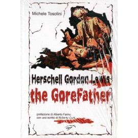 Herschell Gordon Lewis. The Gorefather
