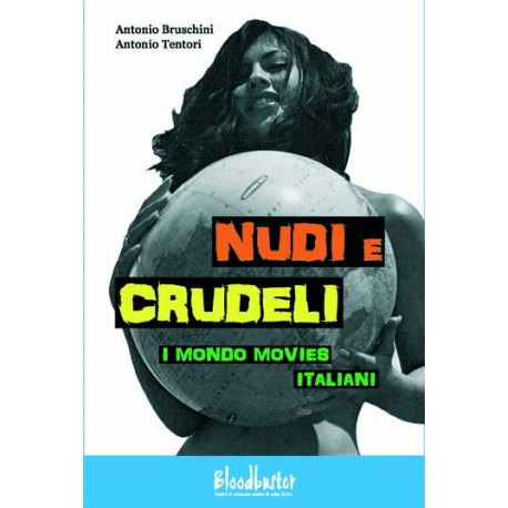 Nudi E Crudeli - I Mondo Movies Italiani