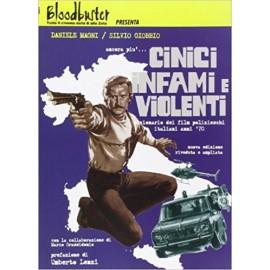 Ancora Più... Cinici Infami E Violenti - Dizionario Dei Film Polizieschi Italiani Anni '70