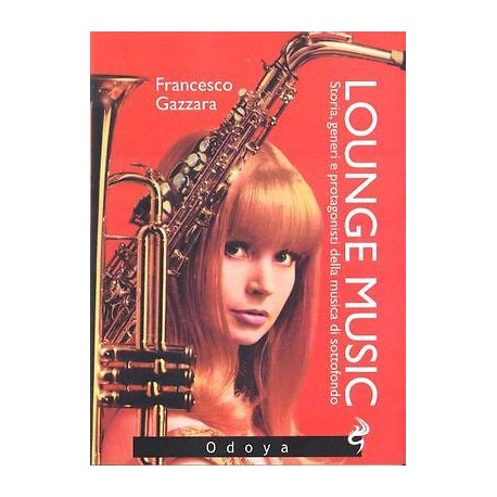 Lounge Music - Storia, Generi E Protagonisti Della Musica Di Sottofondo