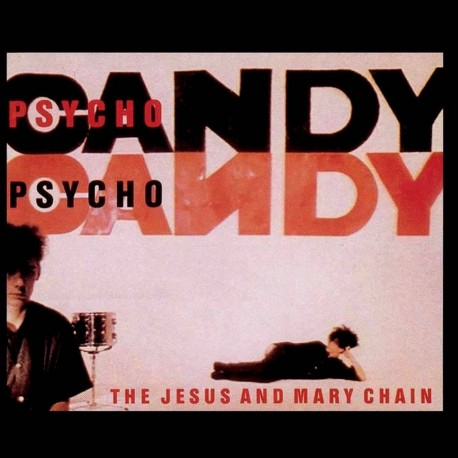 Jesus And Mary Chain (The) - Psychocandy