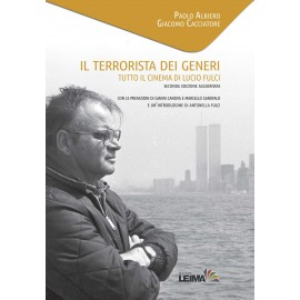 Terrorista Dei Generi (Il) - Tutto Il Cinema Di Lucio Fulci