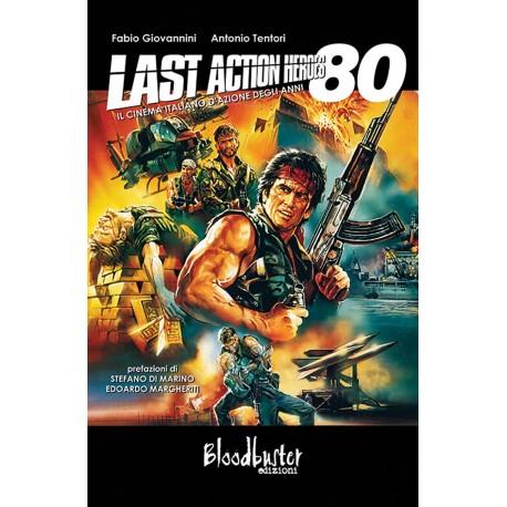 Last Action Heroes. Il Cinema Italiano D'Azione Degli Anni 80