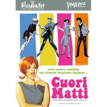 Cuori Matti. Dizionario Dei Musicarelli Anni '60