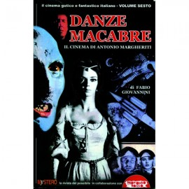 Danze Macabre. Il Cinema Di Antonio Margheriti
