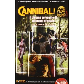 Cannibal! Il Cinema Selvaggio Di Ruggero Deodato