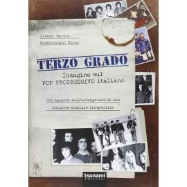 Terzo Grado. Indagine Sul Pop Progressivo Italiano.