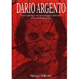 Dario Argento Il Suo Cinema, I Suoi Personaggi, I Suoi Miti