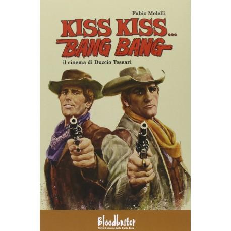 Kiss Kiss...Bang Bang - Il Cinema Di Duccio Tessari
