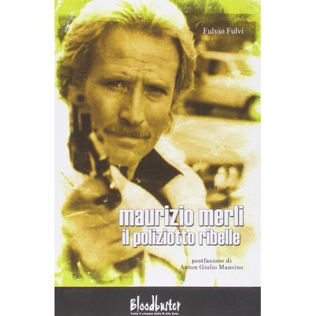 Maurizio Merli - Il Poliziotto Ribelle