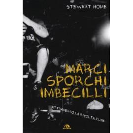 Marci, Sporchi e Imbecilli - Attraverso La Rivolta Punk