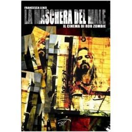 Maschera Del Male (La) - Il Cinema Di Rob Zombie