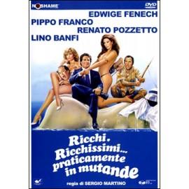 Ricchi, Ricchissimi... Praticamente In Mutande