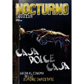 """Nocturno 104: Dossier """"Casa Dolce Casa"""" (Case Infestate)"""